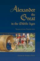 Markus Stock - Alexander the Great in the Middle Ages: Transcultural Perspectives - 9781442644663 - V9781442644663