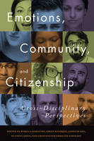 Rebecca Kingston - Emotions, Community, and Citizenship: Cross-Disciplinary Perspectives - 9781442645523 - V9781442645523