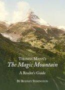 Rodney Symington - Thomas Manns the Magic Mountain: A Readers Guide - 9781443833578 - V9781443833578