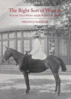 Precious McKenzie - The Right Sort of Woman: Victorian Travel Writers and the Fitness of an Empire - 9781443836371 - V9781443836371