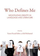 Yasser Fouad Selim - Who Defines Me: Negotiating Identity in Language and Literature - 9781443859684 - V9781443859684