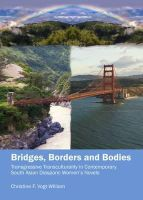 Christine F. Vogt-william - Bridges, Borders and Bodies: Transgressive Transculturality in Contemporary South Asian Diasporic Women's Novels - 9781443860451 - V9781443860451