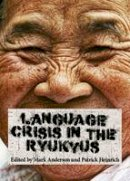 Mark Anderson - Ryukyuan Language Crisis: The Price for Being Japanese? - 9781443866514 - V9781443866514