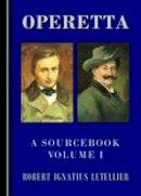 Robert Ignatius Letellier - Operetta: A Sourcebook - 9781443866903 - V9781443866903