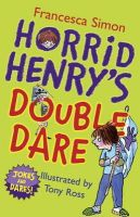 Francesca Simon - Horrid Henry's Double Dare -  - 9781444000085