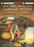 Goscinny, René - How Obelix Fell Into the Magic Potion: When He Was a Little Boy (Asterix) - 9781444000948 - 9781444000948