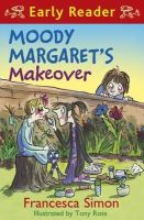 Simon, Francesca - Moody Margaret's Makeover (Horrid Henry Early Reader) - 9781444001198 - KRA0011109