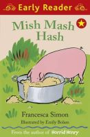 Simon, Francesca - Mish Mash Hash - 9781444002072 - KSG0006098