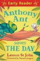 St. John, Lauren - Anthony Ant Saves the Day (Early Reader) - 9781444008043 - V9781444008043
