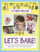 Dresser, Cathryn - Let's Bake - 9781444010824 - V9781444010824