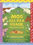 Simon, Francesca - Moo Baa Baa Quack - 9781444011401 - KTG0006533