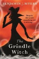 Myers, Benjamin J. - The Grindle Witch - 9781444011715 - V9781444011715