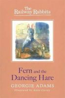 Adams, Georgie - Fern and the Dancing Hare - 9781444012170 - V9781444012170