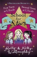 Willoughby, Holly and Kelly - First and Second Term at L'Etoile (School for Stars) - 9781444015409 - 9781444015409