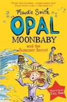 Smith, Maudie - Opal Moonbaby and the Summer Secret - 9781444015843 - V9781444015843
