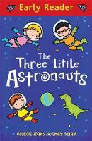 Adams, Georgie - Three Little Astronauts (Early Reader) - 9781444016260 - V9781444016260