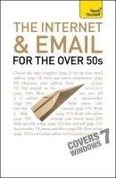 Reeves, Bob - Teach Yourself the Internet and Email for the Over 50s - 9781444100839 - V9781444100839