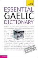 Boyd Robertson - Teach Yourself Essential Gaelic Dictionary (Teach Yourself Dictionaries) - 9781444103991 - V9781444103991