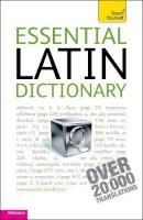 Alistair Wilson - Essential Latin Dictionary: Teach Yourself - 9781444104028 - V9781444104028