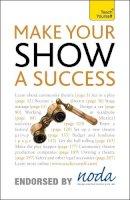 Gibbs, Nicholas - Teach Yourself Make Your Show a Success - 9781444107258 - V9781444107258