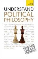 Thompson, Mel - Teach Yourself Understand Political Philosophy - 9781444107531 - V9781444107531