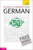 Sieglinde Klovekorn-Ward - Teach Yourself 50 Ways to Improve Your German - 9781444110654 - V9781444110654