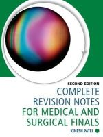 Patel, Kinesh - Complete Revision Notes for Medical and Surgical Finals - 9781444120660 - V9781444120660