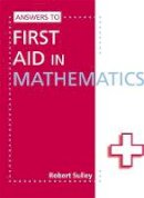 Sulley, Robert - Answers to First Aid in Mathematics - 9781444121803 - V9781444121803
