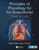 Kam, Peter, Power, Ian - Principles of Physiology for the Anaesthetist, Third Edition - 9781444135237 - V9781444135237