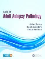 Burton, Julian, Saunders, Sarah, Hamilton, Stuart - Atlas of Adult Autopsy Pathology - 9781444137521 - V9781444137521
