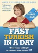 Smith, Elisabeth - Fast Turkish in a Day with Elisabeth Smith - 9781444138726 - V9781444138726