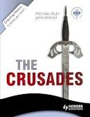 Riley, Michael; Byrom, Jamie; Philips, Jonathan - The Crusades - 9781444144512 - V9781444144512