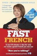 Smith, Elisabeth - Fast French with Elisabeth Smith - 9781444144871 - V9781444144871