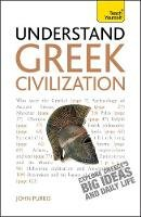 Purkiss, John - Understand Greek Civilization A Teach Yourself Guide (Teach Yourself: History & Politics) - 9781444163438 - V9781444163438