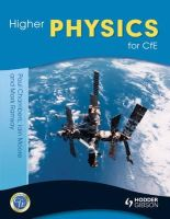 Chambers, Paul; Ramsay, Mark; Moore, Ian - Higher Physics for CfE - 9781444168549 - V9781444168549
