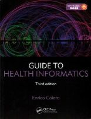 Coiera, Enrico - Guide to Health Informatics, Third Edition - 9781444170498 - V9781444170498