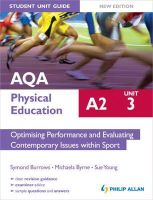Burrows, Symond; Byrne, Michaela; Young, Sue - AQA A2 Physical Education Student Unit Guide: Optimising Performance and Evaluating Contemporary Issues within Sport - 9781444171914 - V9781444171914