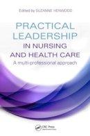 - Practical Leadership in Nursing and Health Care - 9781444172355 - V9781444172355