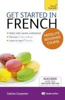 Carpenter, Catrine - Teach Yourself Get Started in Beginner's French - 9781444174595 - V9781444174595