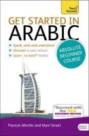Smart, Jack; Smart, Mairi; Altorfer, Frances - Teach Yourself Get Started in Arabic - 9781444174960 - V9781444174960