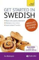 Croghan, Vera; Holmqvist, Ivo - Teach Yourself Get Started in Swedish - 9781444175202 - V9781444175202
