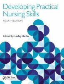 Baillie, Lesley - Developing Practical Nursing Skills, Fourth Edition - 9781444175950 - V9781444175950