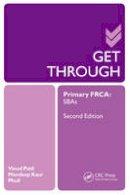 Rangarajan, Desikan; Phull, Mandeep; Patil, Vinodkuma - Get Through Primary FRCA - 9781444176063 - V9781444176063