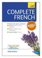 Graham, Gaelle - Complete French with Two Audio CDs: A Teach Yourself Program (Teach Yourself Language) - 9781444177299 - V9781444177299