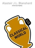 Blanchard, Alastair - Classical World: All That Matters - 9781444177961 - V9781444177961