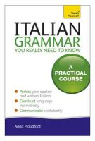 Proudfoot, Anna - Teach Yourself Italian Grammar You Really Need to Know - 9781444179460 - V9781444179460
