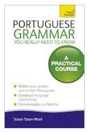 Tyson-Ward, Sue - Teach Yourself Portuguese Grammar You Really Need to Know (Teach Yourself Grammar) - 9781444179583 - 9781444179583