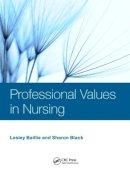 Baillie, Lesley, Black, Sharon - Professional Values in Nursing - 9781444180619 - V9781444180619