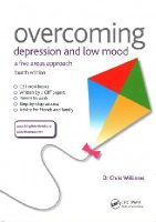 Williams, Chris - Overcoming Depression and Low Mood: A Five Areas Approach, Fourth Edition - 9781444183771 - V9781444183771