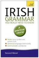 Ó Dónaill, Éamonn - Irish Grammar You Really Need to Know: Teach Yourself - 9781444189575 - V9781444189575